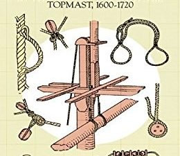 The Rigging of Ships in the Days of Spritsail Topmast, 1600 - 1720
