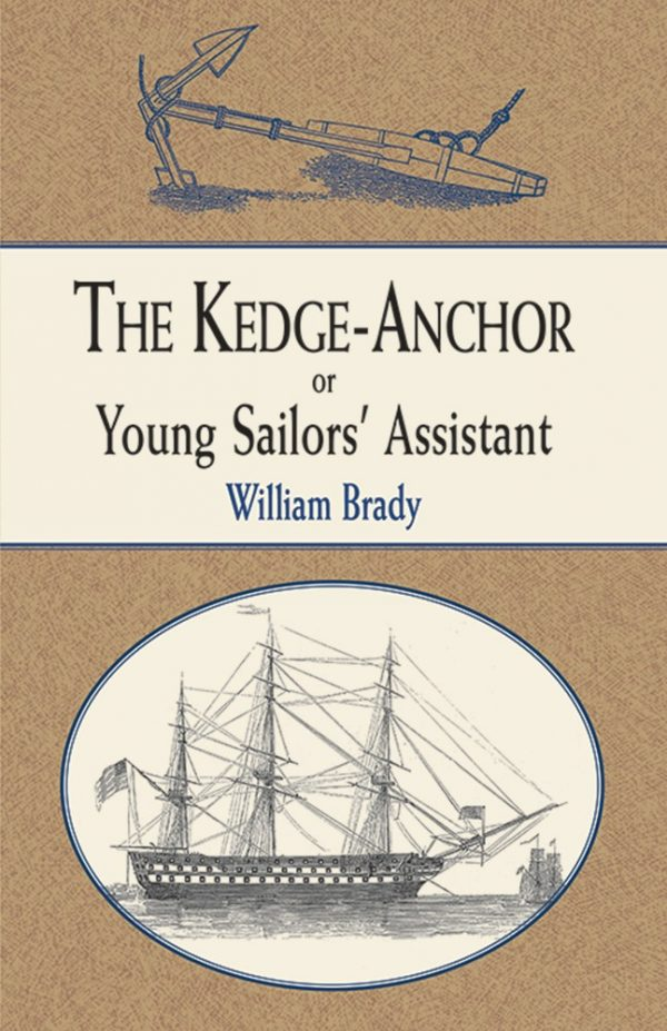 The Kedge Anchor or Young Sailors' Assistant